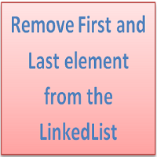Remove First and Last element from the LinkedList