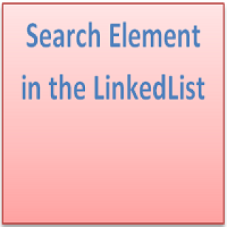 Search Element in the LinkedList